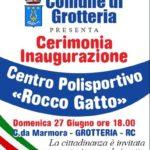 """Grotteria (RC) : cerimonia di inaugurazione centro sportivo """"Rocco Gatto"""" domenica  27 giugno"""